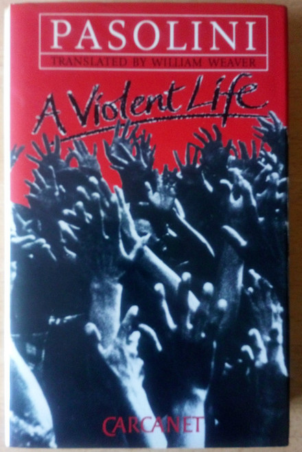 Pasolini, Pier Paolo - A Violent Life - HB 1985 Carcanet - Translation from Italian