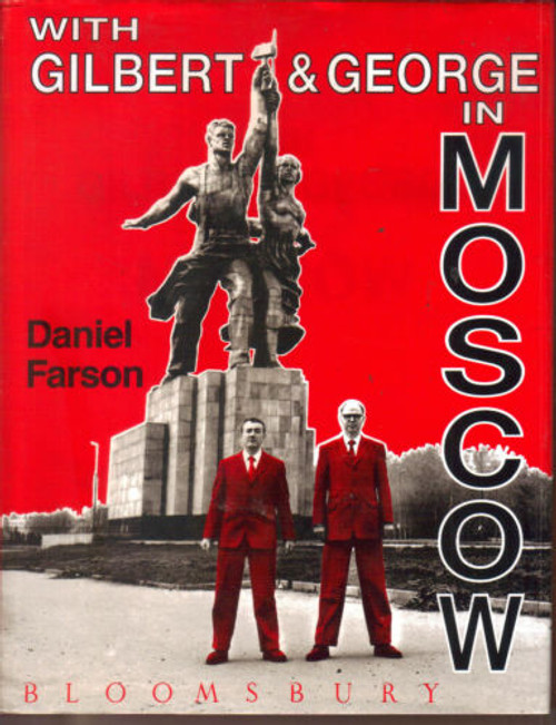 Farson, Daniel  - With Gilbert & George in Moscow HB Art Bloomsbury Uk 1991
