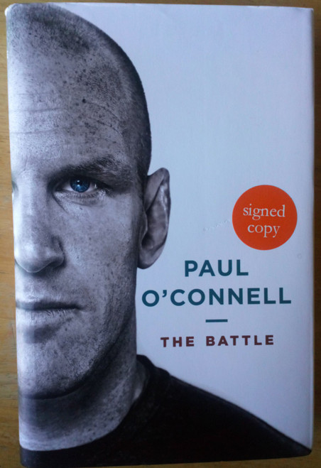 O'Connell, Paul - The Battle - SIGNED Rugby Munster Limerick Biography HB 1Ed