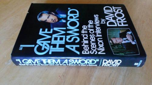 Frost, David - I Gave Them a Sword - The Nixon Interviews HB US 1st Ed 1978