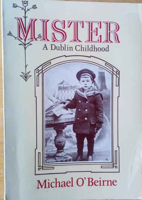 O'Beirne, Michael - Mister: A Dublin Childhood 1979 PB Biography 1913-1923