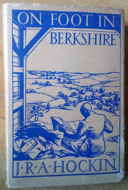 Hockin, J.R.A On Foot in Berkshire 1934 walking Guide Vintage
