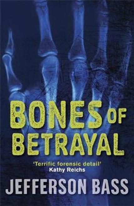 Bass, Jefferson / Bones of Betrayal