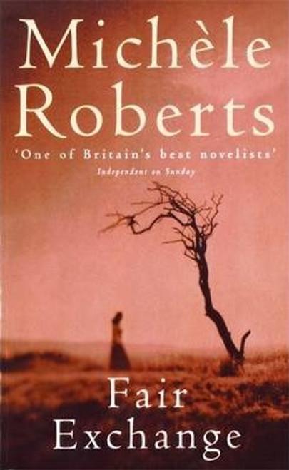 Roberts, Michele / Fair Exchange