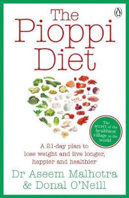 Malhotra, Aseem / The Pioppi Diet : A 21-Day Lifestyle Plan