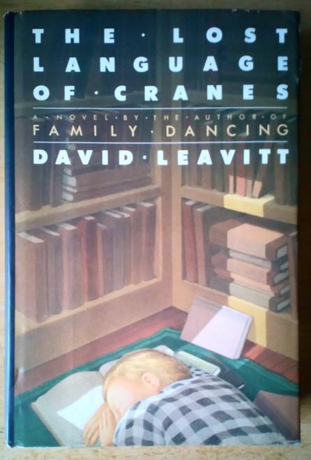 Leavitt, David - The lost Language of Cranes - HB 1st Edition 1986 USA