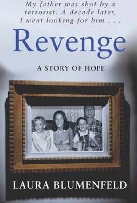 Blumenfeld, Laura / Revenge : A Story of Hope