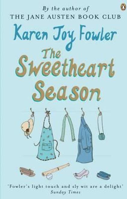 Fowler, Karen Joy / The Sweetheart Season