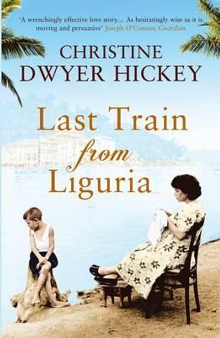 Dwyer Hickey, Christine / Last Train from Liguria
