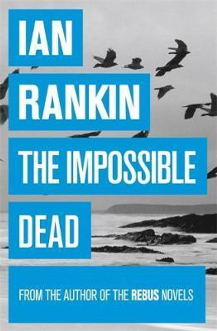 Rankin, Ian / The Impossible Dead