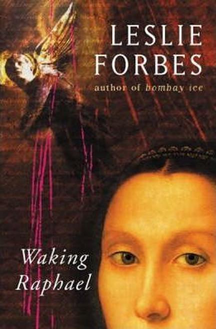 Forbes, Leslie / Waking Raphael