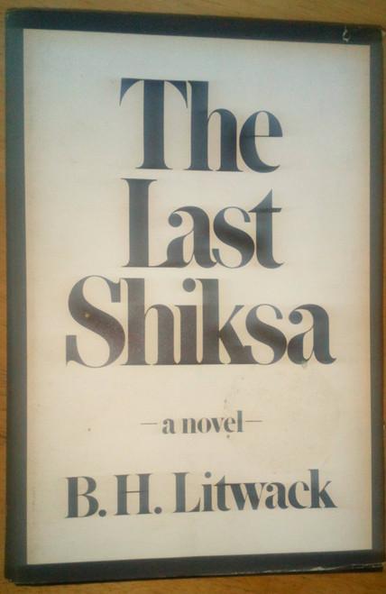 Litwack, B.H - The Last Shiksa - HB 1ST ED 1978 - Putnam USA
