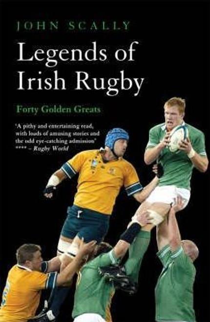 Scally, John / Legends of Irish Rugby