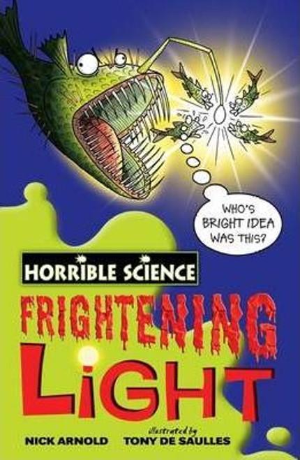 Arnold, Nick / Horrible Science: Frightening Light