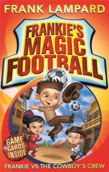 Lampard, Frank / Frankie's Magic Football: Frankie vs The Cowboy's Crew