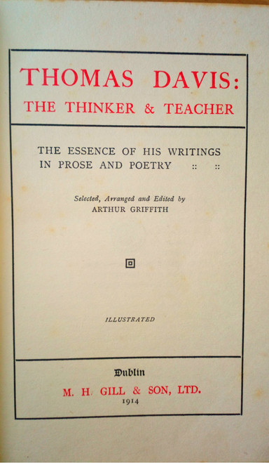 Griffith, Arthur (Ed) Thomas Davis - The Thinker & Teacher 1914 1st Ed HB