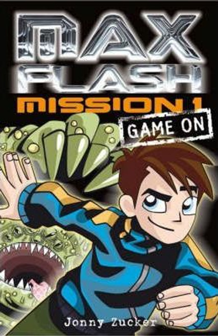 Zucker, Jonny / Max Flash: Mission 1 : Game on