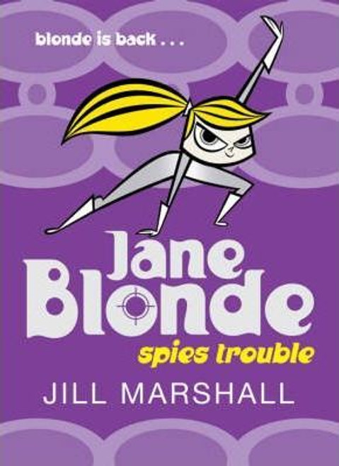 Marshall, Jill / Jane Blonde: Spies Trouble