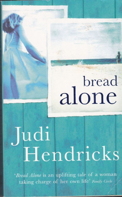 Hendricks, Judi / Bread Alone