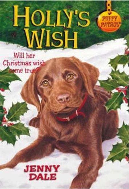 Dale, Jenny / Puppy Patrol:Holly's Wish
