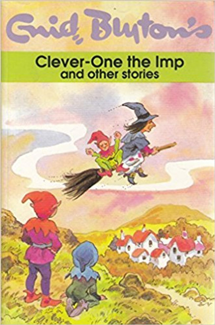 Blyton, Enid / Clever-One the Imp and Other Stories