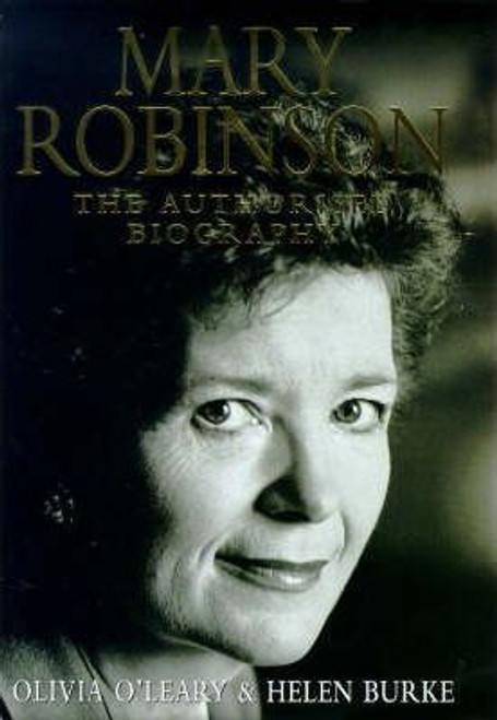 O'Leary, Olivia / Mary Robinson : The Authorised Biography (Hardback)