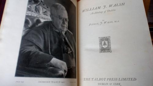 Walsh, Patrick J - William J. Walsh, Archbishop of Dublin, 1st Ed 1928 Talbot