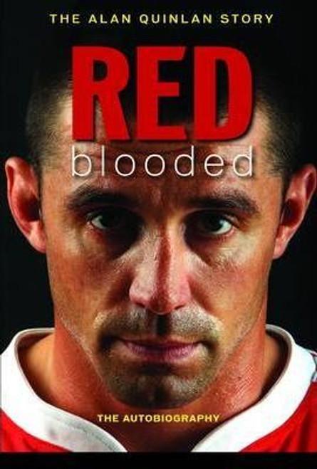 Quinlan, Alan / Red Blooded: The Alan Quinlan Autobiography (Large Paperback)