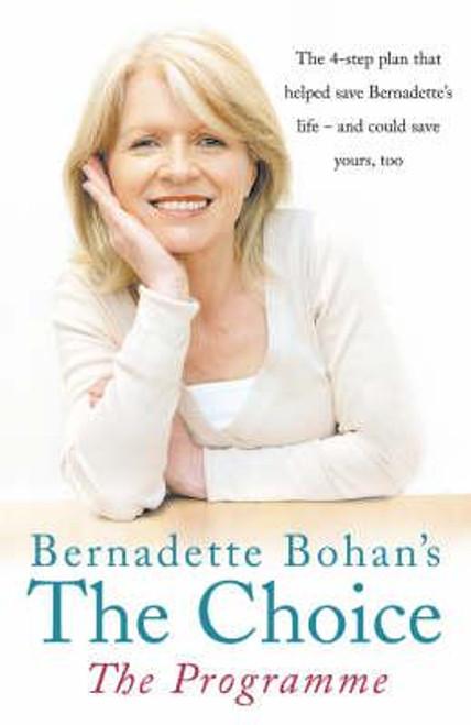 Bohan, Bernadette / The Choice: The Programme (Large Paperback)