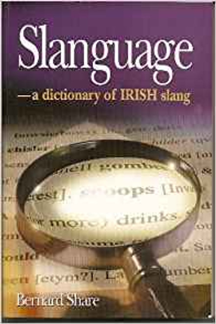 Share, Bernard / Slanguage: Dictionary of Irish Slang (Large Paperback)