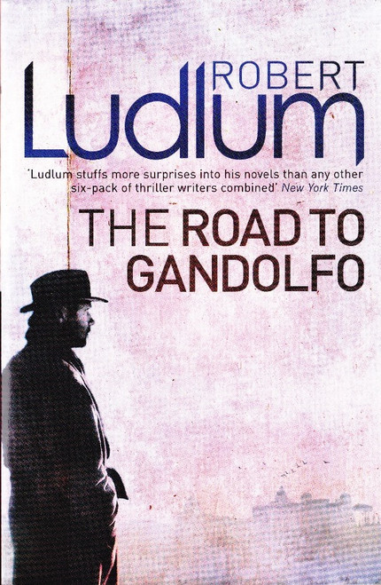 Ludlum, Robert / The Road to Gandolfo