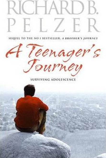 Pelzer, Richard B. / A Teenager's Journey : Surviving Adolescence (Large Paperback)