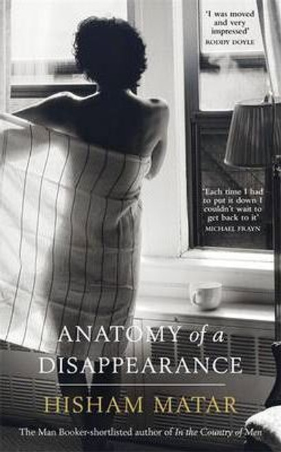 Matar, Hisham / Anatomy of a Disappearance (Large Paperback)