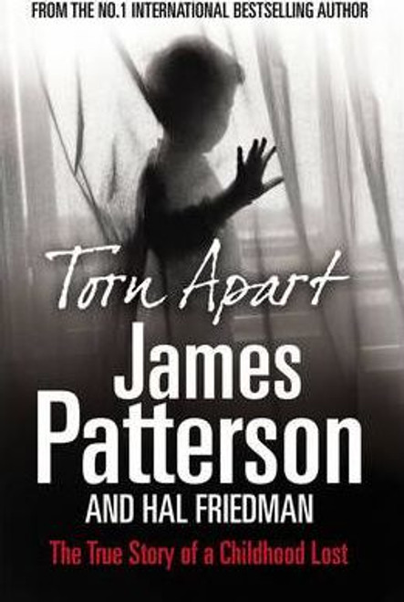 Patterson, James / Torn Apart : The True Story of a Childhood Lost