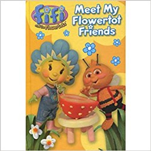 Fifi And The Flowertots: Meet My Flowertot Friends
