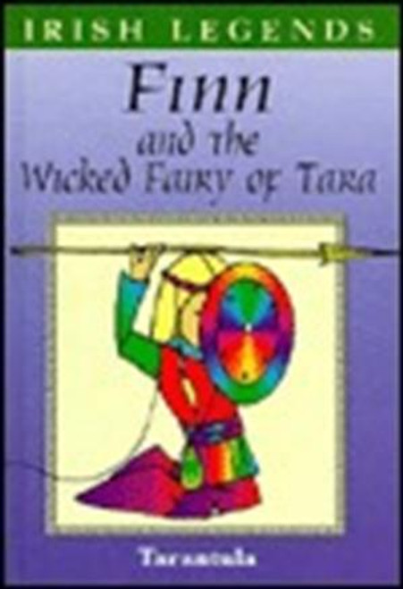 Irish legends: Legends Finn and the Wicked Fairy of Tara
