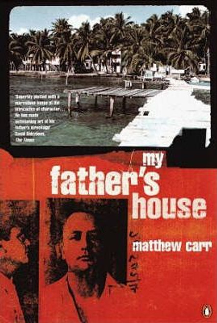Carr, Matthew / My Father's House