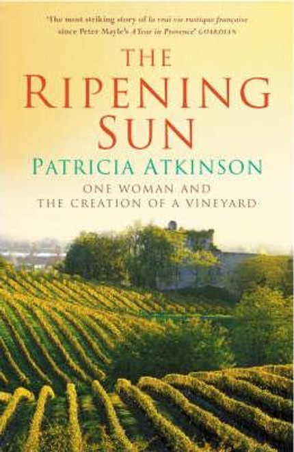 Atkinson, Patricia / The Ripening Sun : One Woman and the Creation of a Vineyard