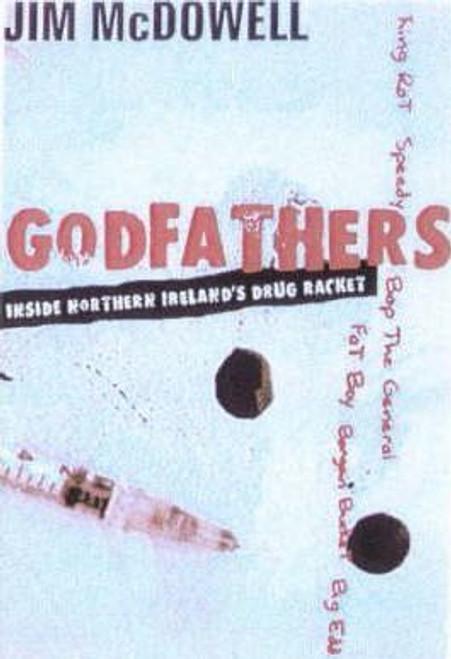 McDowell, Jim / Godfathers!