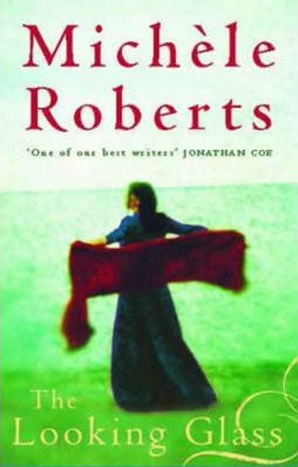 Roberts, Michele / The Looking Glass