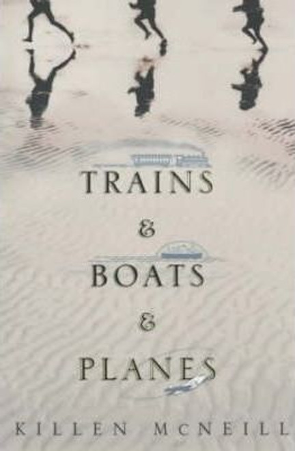 McNeill, Killen / Trains and Boats and Planes