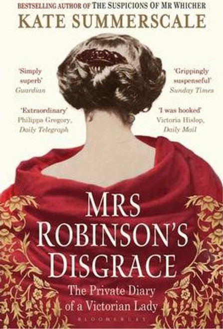 Summerscale, Kate / Mrs Robinson's Disgrace : The Private Diary of a Victorian Lady