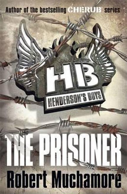 Muchamore, Robert / Henderson's Boys : The Prisoner  ( Book 5 )