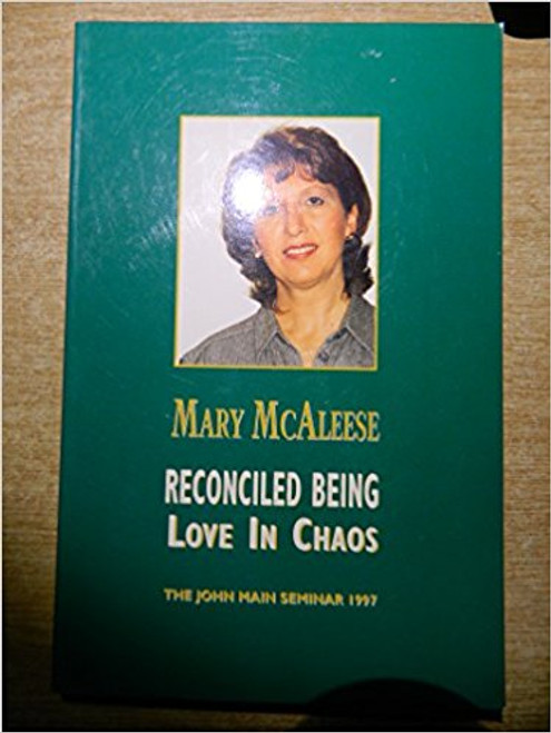 McAleese, Mary / Reconciled Being: Love in Chaos