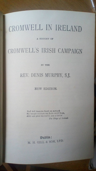 Murphy, Denis - Cromwell in Ireland - HB 1897 Gill- Military Campaign 1649-50
