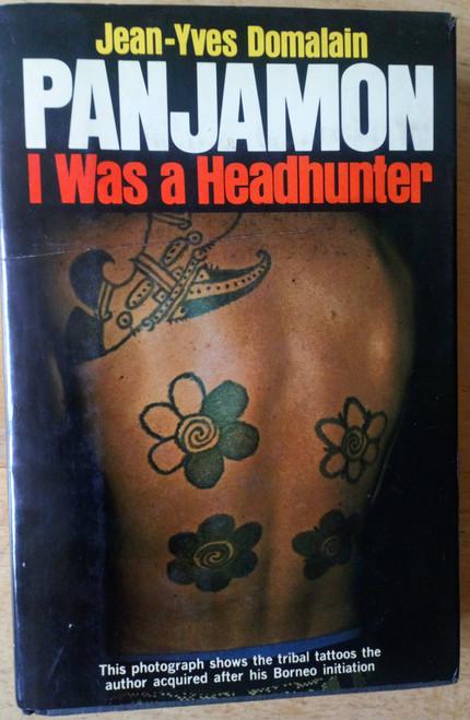 Domalain, Jean-Yves - Panjamon - I was a Headhunter - HB 1973 Borneo Travel