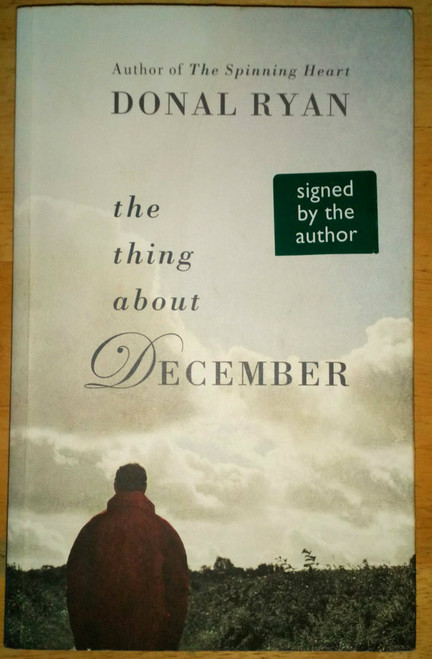 Ryan, Donal - The Thing About December - SIGNED PB 1ST 2013