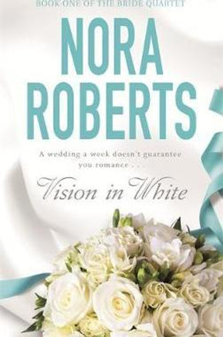 Roberts, Nora / Vision In White