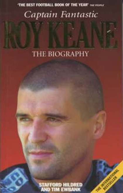 Keane, Roy / Roy Keane : Captain Fantastic