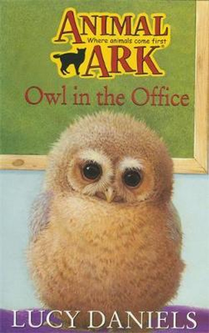 Daniels, Lucy / Animal Ark: Owl in the Office